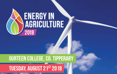 Energy in Agriculture 2018 takes place Tuesday 21st August in Gurteen College